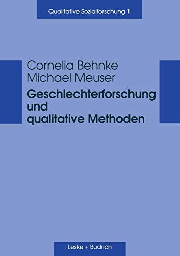 Geschlechterforschung und qualitative Methoden (Qualitative Sozialforschung, Band 1)