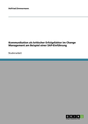 Kommunikation als kritischer Erfolgsfaktor im Change Management am Beispiel einer SAP-Einführung