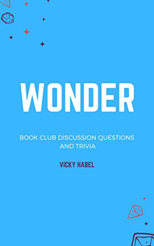 Wonder: Book Club Discussion Questions and Trivia (English Edition ...
