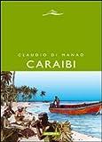 Caraibi. Racconti delle Indie occidentali