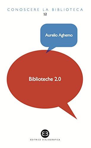 Biblioteche 2.0: L'attualità di un servizio (Conoscere la biblioteca) por Aurelio Aghemo