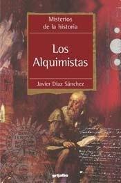 Los alquimistas/Alchemists (Misterios de la Historia) por Javier Diaz Sanchez