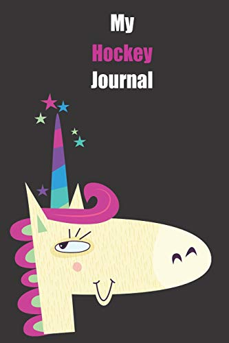 My Hockey Journal: With A Cute Unicorn, Blank Lined Notebook Journal Gift Idea With Black Background Cover