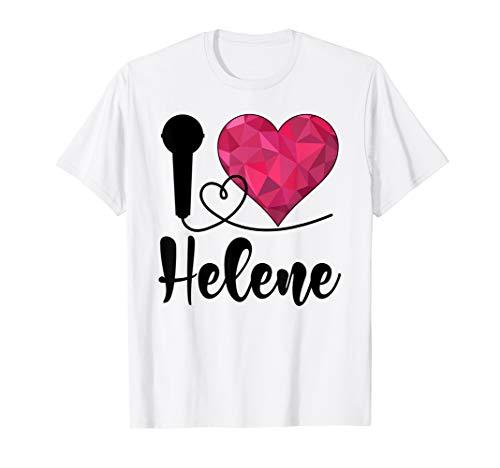 Helene TShirt I love Helene Ich liebe Helene T-Shirt (Liebe Ich Dich-t-shirt)