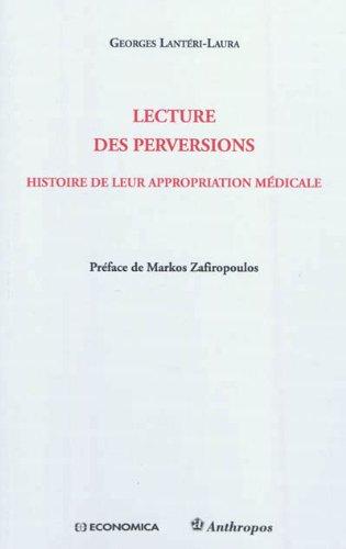 Lecture des perversions - Histoire de leur appropriation médicale