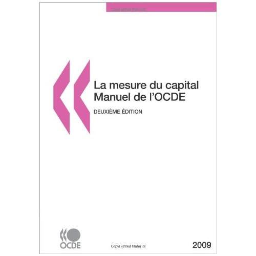 La Mesure du Capital - Manuel de l'OCDE 2009 : Deuxième édition