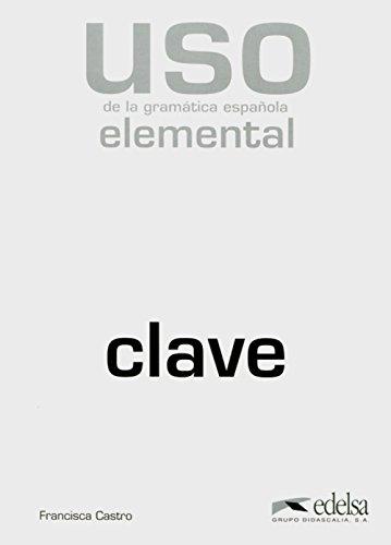 Uso de la gramática española - elemental (De Gramatica Del Uso Espanol)