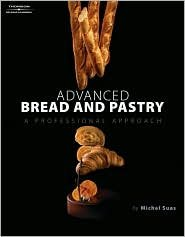 Advanced Bread and Pastry 1st (first) edition Text Only