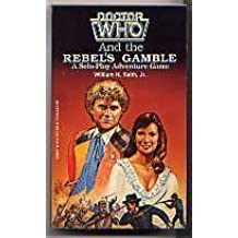 Doctor Who and the Rebel's Gamble (A Solo-Play Adventure Game) by William H., Jr. Keith (1986-12-02)