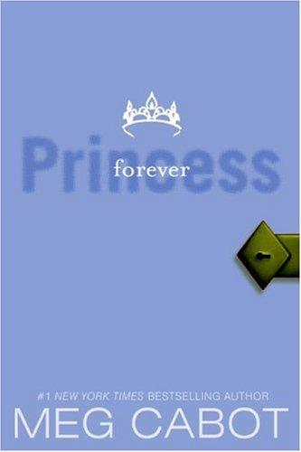 Princess Diaries 10. Forever Princess par Meg Cabot