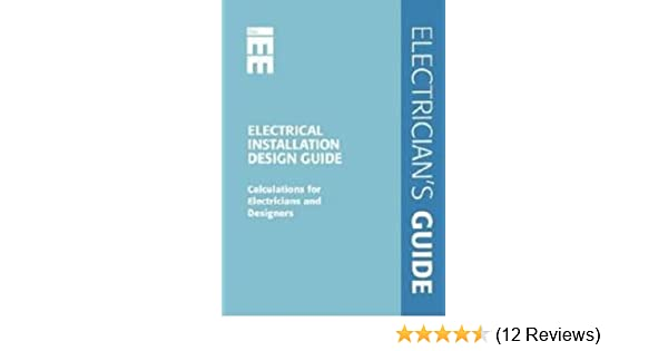 electrical installation design guide calculations for electricians rh amazon co uk Electrical Installation PDF electrical design guide schneider