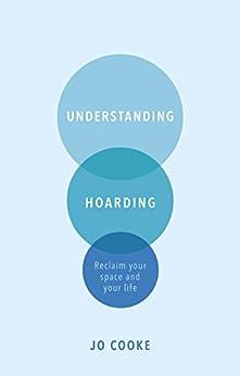 Understanding Hoarding by [Cooke, Jo]