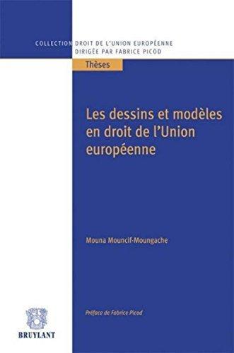 Les dessins et modèles en droit de l'Union européenne par  Mouna Mouncif-Moungache