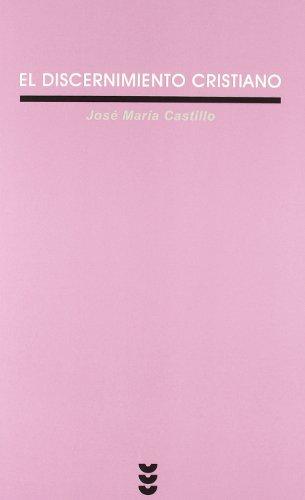 El discernimiento cristiano (Verdad e Imagen) por José María Castillo