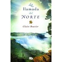 La Llamada Del Norte (B DE BOLSILLO TAPA DURA)
