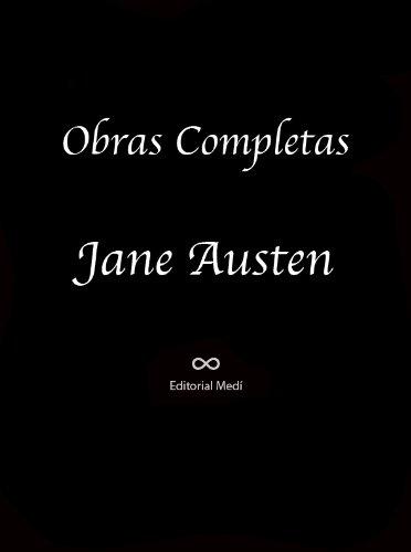 Obras Completas de Jane Austen (EMMA, LA ABADÍA DE NORTHANGER, LADY SUSAN, MANSFIELD PARK, ORGULLO Y PREGUICIO, PERSUASION, SENTIDO Y SENSIBILIDAD, AMOR Y AMISTAD) por Jane Austen