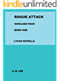Rogue Attack - Highland Pack- Book One ( Lycan Romance )
