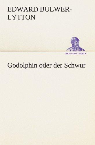 Preisvergleich Produktbild Godolphin oder der Schwur (TREDITION CLASSICS)