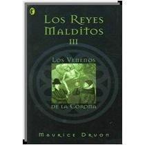 Los venenos de la Corona (Los Reyes Malditos, #3) by Maurice Druon (2004-05-04)