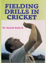 Fielding Drills in Cricket di Suresh K. Kutty