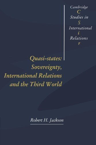 Quasi-States: Sovereignty, International Relations and the Third World (Cambridge Studies in International Relations) by Jackson, Robert H. (1993) Paperback