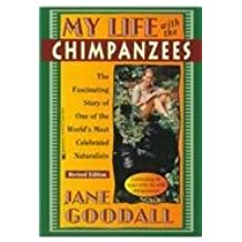 My Life with the Chimpanzees by Dr Jane Goodall Ph.D. (1996-04-01)
