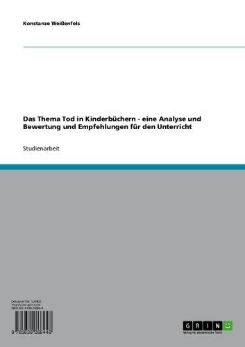Das Thema Tod in Kinderbüchern. Eine Analyse und Bewertung: Mit Empfehlungen für den Unterricht