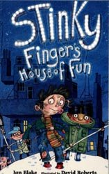 Stinky Finger's house of fun Jon Blake ; illustrated by David Roberts.