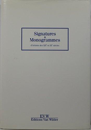 Signatures et Monogrammes d'artistes des XIXe et XXe siècles par Frank Van Wilder