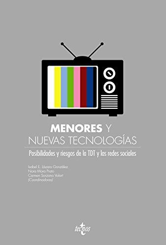 Menores y nuevas tecnologías: Posibilidades y riesgos de la TDT y las redes sociales (Derecho - Estado Y Sociedad)