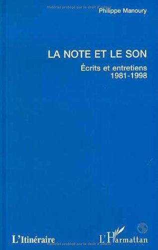 La note et le son: écrits et entretiens (1981-1998)