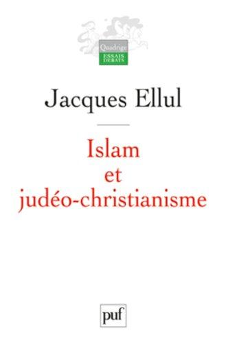 Islam et judéo-christianisme par Jacques Ellul