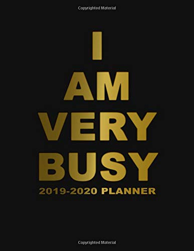 I Am Very Busy 2019-2020 Planner: Pretty Black & Gold Daily, Weekly and Monthly Planner 2019-2020. Cute Golden 2 Year Organizer, Yearly Schedule and ... and More. (Girly Personal Planners, Band 4)