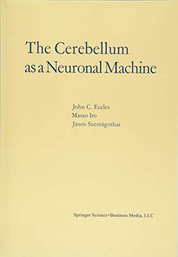 The Cerebellum as a Neuronal Machine por John C. Eccles