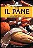 Scarica Libro Fare il pane e le ricette di pane (PDF,EPUB,MOBI) Online Italiano Gratis
