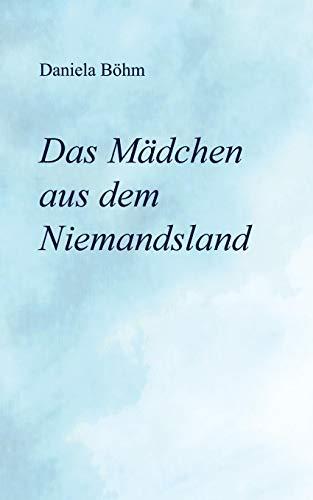 Buchseite und Rezensionen zu 'Das Mädchen aus dem Niemandsland' von Daniela Böhm