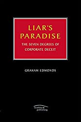 [(Liar's Paradise : The Seven Degrees of Corporate Deceit)] [By (author) Graham Edmonds] published on (September, 2007)