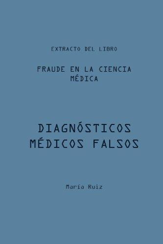 Diagnósticos médicos falsos (Fraude en la Ciencia médica nº 1) por María Ruiz