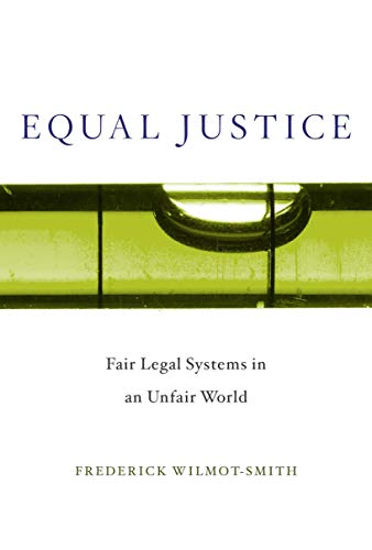 Equal Justice: Fair Legal Systems in an Unfair World (English Edition)