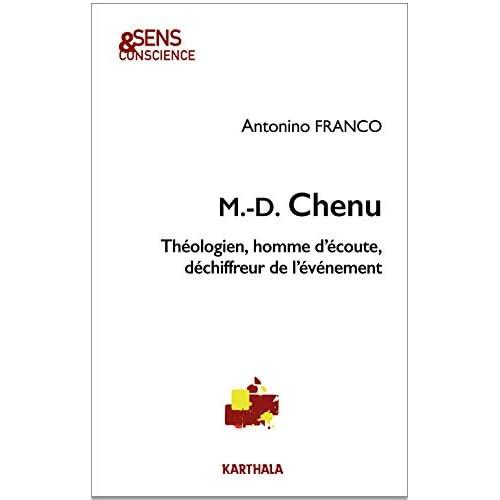 Marie-Dominique Chenu : Théologien, homme d'écoute, déchiffreur de l'événement