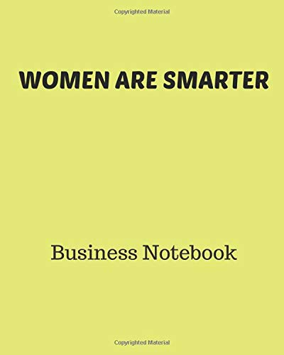 WOMEN ARE SMARTER Business Notebook: Entrepreneurs | Girl In Business | Coffee Shop Creative Types | Empire Builders | Small Business | Money | CEO | Realtors | Vision
