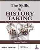 The Skills Of History Taking For Medical Students And Practitioners