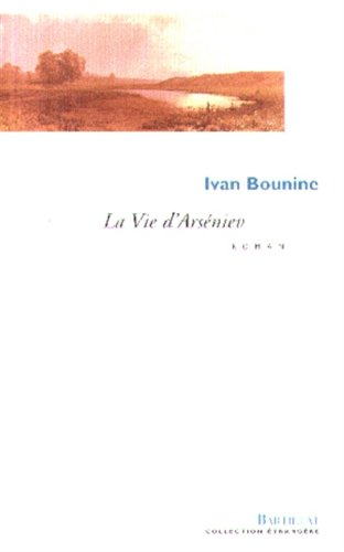 LA VIE D'ARSENIEV. Jeunesse par Ivan Bounine