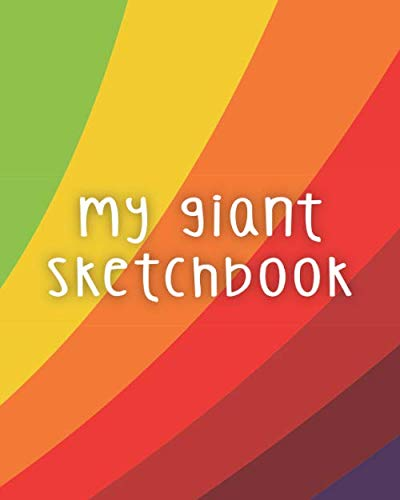 My Giant Sketchbook: Jumbo Sized for Sketching, Drawing, Doodling and More