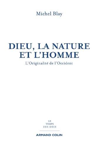 Dieu, la Nature et l'Homme: L'originalit de l'Occident