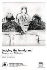 Judging the immigrant : accents and attitudes (Umea Studies in Language & Literature) por Niklas Torstensson