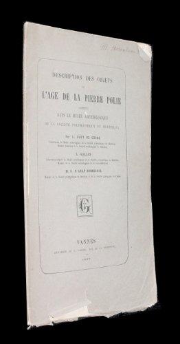 Description des objets de l'âge de la pierre polie contenus dans le musée archéologique de la Société Polymathique du Morbihan