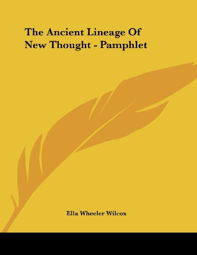 The Ancient Lineage of New Thought - Pamphlet par Ella Wheeler Wilcox