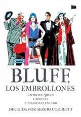 BLUFF, Los embrollones - Bluff Storia di Truffe di Imbroglioni - Director Sergio Corbucci - Anthony Quinn, Capucine y Adriano C