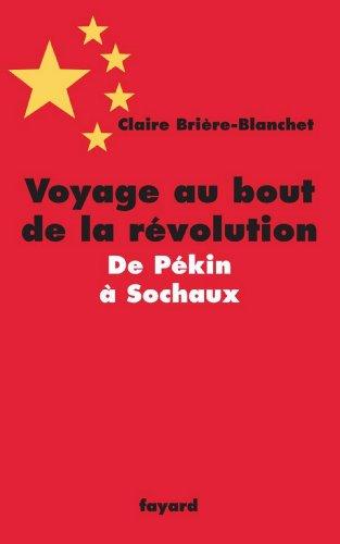 Voyage au bout de la révolution.De Pékin à Soch...